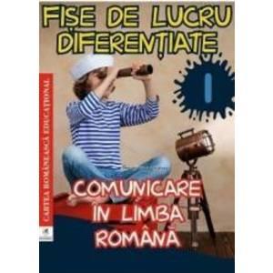 Comunicare in limba romana - Clasa 1 - Fise de lucru diferentiate - Georgiana Gogoescu imagine