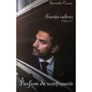 Esenta iubirii Vol.1 Parfum de scortisoara - Daniela Cavasi imagine