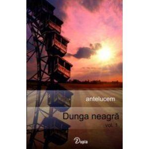 Dunga neagra vol. 1 seria antelucem imagine