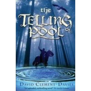 The Telling Pool - David Clement-Davies imagine