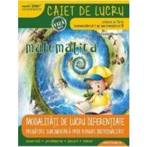 Matematica - Clasa 4 Sem.1+2 - Caiet modalitati de lucru diferentiate - Daniela Berechet imagine
