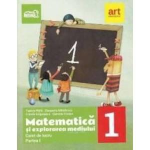 Matematica si explorarea mediului - Clasa 1 Partea 1 - Caiet - Tudora Pitila Cleopatra Mihailescu imagine