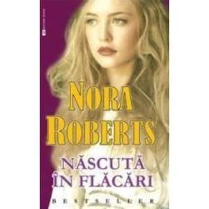 Nascuta in flacari - Nora Roberts imagine