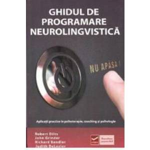 Ghidul de programare neurolingvistica - Robert Dilts John Grinder imagine