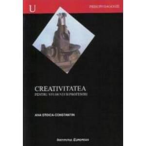 Creativitatea pentru studenti si profesori - Ana Stoica-Constantin imagine