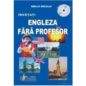 Invatati Engleza fara profesor + CD ed.2012 - Curs Practic - Emilia Neculai imagine
