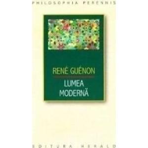 Lumea moderna - Rene Guenon imagine