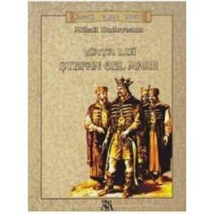 Viata lui Stefan cel Mare - Mihail Sadoveanu imagine