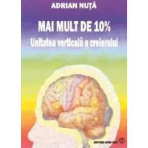 Mai mult de 10. Unitatea verticala a creierului - Adrian Nuta imagine