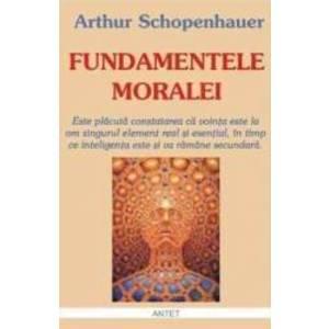 Fundamentele moralei - Arthur Scopenhauer imagine