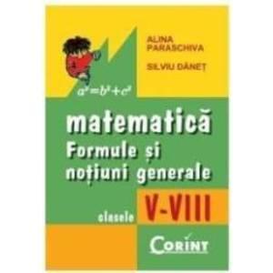 2008 matematica cls v-viii formule si notiuni generale - Alina Paraschiva Silviu Danet imagine