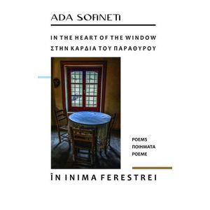 In the Heart of the Window. Poems / In inima ferestrei. Poeme | Ada Sofineti imagine