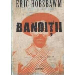Banditii - Eric Hobsbawm imagine