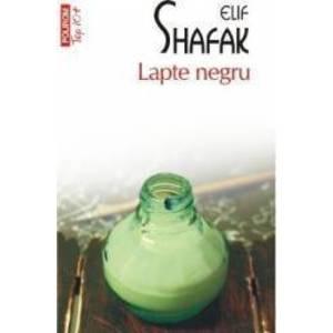 Lapte negru - Elif Shafak imagine