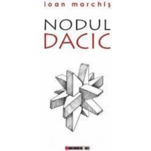 Nodul dacic - Ioan Marchis imagine