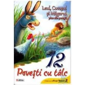 12 povesti cu talc - Leul Cocosul si Magarul plus alte povesti imagine
