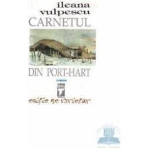 Carnetul din Port Hart - Ileana Vulpescu imagine