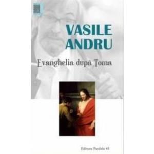 Evanghelia dupa Toma - Vasile Andru imagine