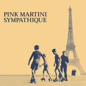 Sympathique - Vinyl | Pink Martini imagine