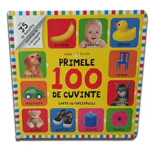 Bebe învață. Primele 100 de cuvinte. Carte cu ferestruici imagine