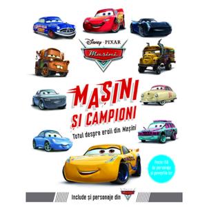 Disney Pixar Masini - Masini si campioni. Totul despre eroii din Masini imagine