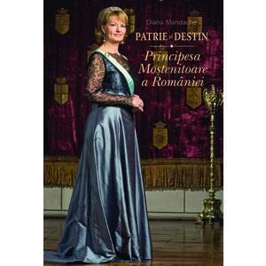 Patrie și destin. Principesa Moștenitoare a României imagine