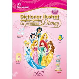 Dicționar ilustrat englez-român cu prințese Disney. 500 de cuvinte imagine