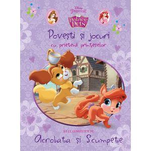 Povești și jocuri cu prietenii prințeselor. Să le cunoaștem pe Acrobata și Scumpete imagine