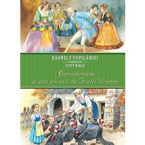 Cenușăreasa și alte povești de Frații Grimm. Basmele copilăriei ilustrate de Tony Wolf imagine