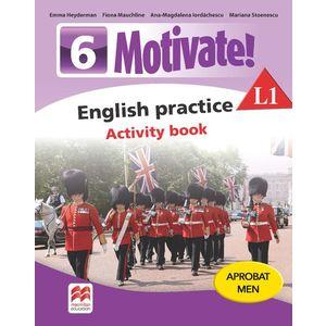 Motivate! English practice. Activity book. L1. Auxiliar pentru clasa a-VI-a imagine