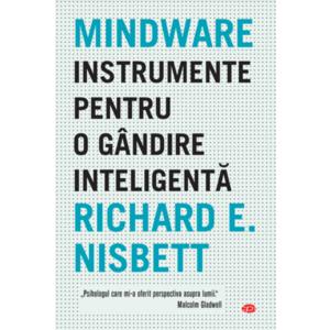 Mindware. Instrumente pentru o gandire inteligenta imagine