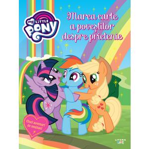 My Little Pony. Marea carte a povestilor despre prietenie imagine
