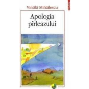 Apologia pirleazului - Vintila Mihailescu imagine