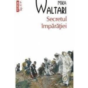 Secretul imparatiei - Mika Waltari imagine