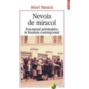 Nevoia De Miracol - Mirel Banica imagine