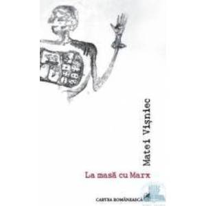 La masa cu Marx - Matei Visniec imagine