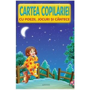 Cartea copilariei cu poezii, jocuri si cantece imagine