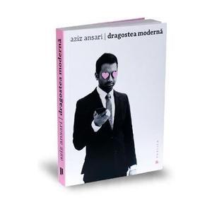 Dragostea moderna - Aziz Ansari, Eric Klinenberg imagine